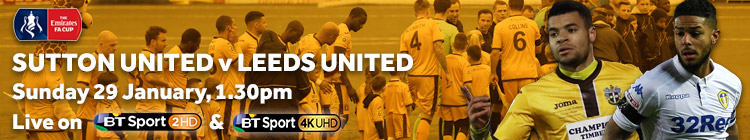 Watch Sutton United v Leeds United exclusively on BT Sport