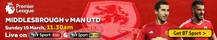 Watch Middlesbrough v Manchester United exclusively on BT Sport