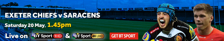 Watch Exeter v Saracens exclusively live on BT Sport