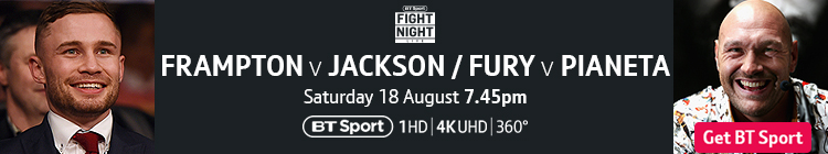 Join now to watch  Frampton v Jackson and Fury v Pianeta exclusively live on BT Sport