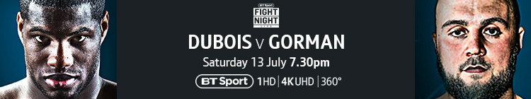 Join now to watch Dubois v Gorman live on BT Sport