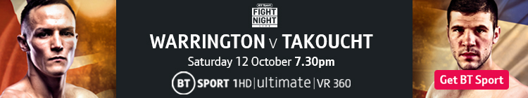 Join now to watch Warrington v Takoucht live on BT Sport