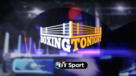 Watch Boxing Tonight weekly on BT Sport
