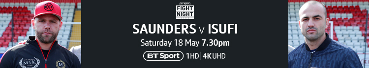 Join now to watch Saunders v Isufi live on BT Sport